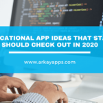 New Ideas for Educational App Startups that should check out in 2020