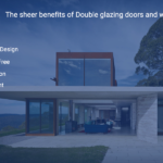 The sheer benefits of Double glazing doors and windows