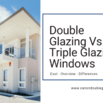 Double Glazing Versus Triple Glazing – Is It Worth It To Get That Extra Layer?