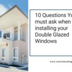 10 Crucial Questions To Ask Your Double Glazing Installer In Perth