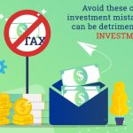 7 Mistake to Avoid When Investing in Tax Saving Mutual Funds