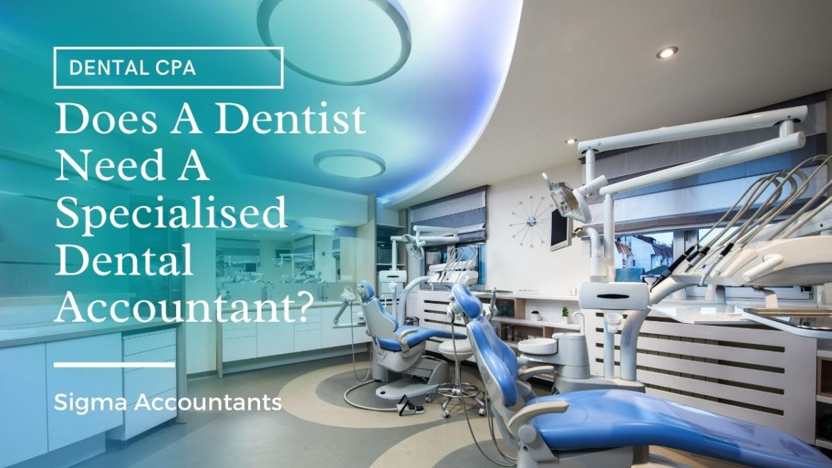 Does A Dentist Need A Specialised Dental Accountant